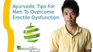 Ayurvedic Tips For Men To Overcome Erectile Dysfunction.pptx