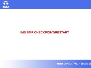 IMS BMP Checkpointing.ppt