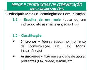 Meios e tecnologias de comunicacao nas organizacoes - Aula.ppt