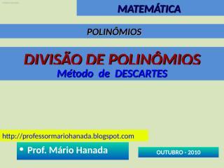 polinomios ___ divisão de polinômios - método de descartes - data211010.pps