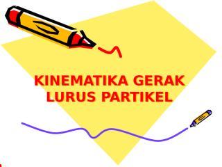 KINEMATIKA GERAK LURUS.ppt