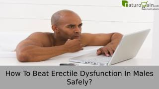 How To Beat Erectile Dysfunction In Males Safely.pptx