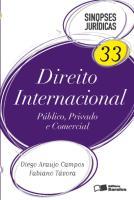 SINOPSES JURÍDICAS 33 - DIREITO INTERNACIONAL - PÚBLICO PRIVADO E COMERCIAL - 1ª edição.pdf