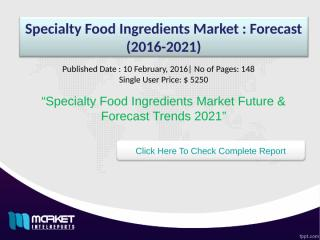 Specialty Food Ingredients Market Forecast 2021.ppt