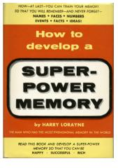 How to Develop A Super-Power Memory by Harry Lorayne.pdf