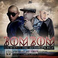 Alex 30-30 Ft. Nicky Jam Y Ronald El Killa - Bom Bom    (Prod. By Jey El Exagerado & Titan) latin noise inc - copia.mp3